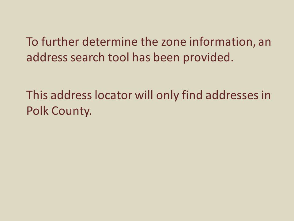 To further determine the zone information, an address search tool has been provided.