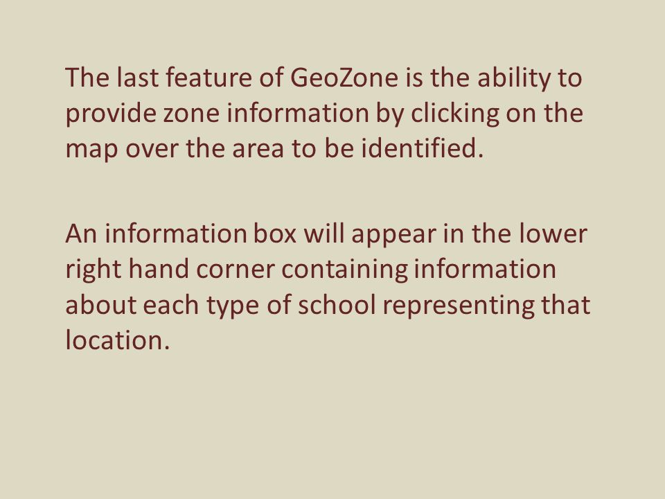 The last feature of GeoZone is the ability to provide zone information by clicking on the map over the area to be identified.