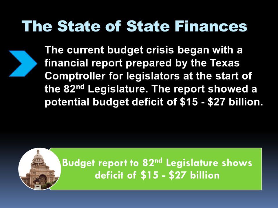 The State of State Finances A major cause of the current deficit is a shortage in revenue to fund the states public schools.