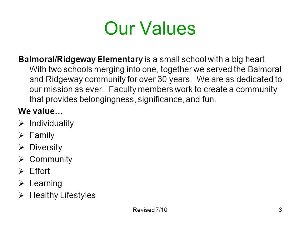 Our Values Balmoral/Ridgeway Elementary is a small school with a big heart. With two schools merging into one, together we served the Balmoral and Rid