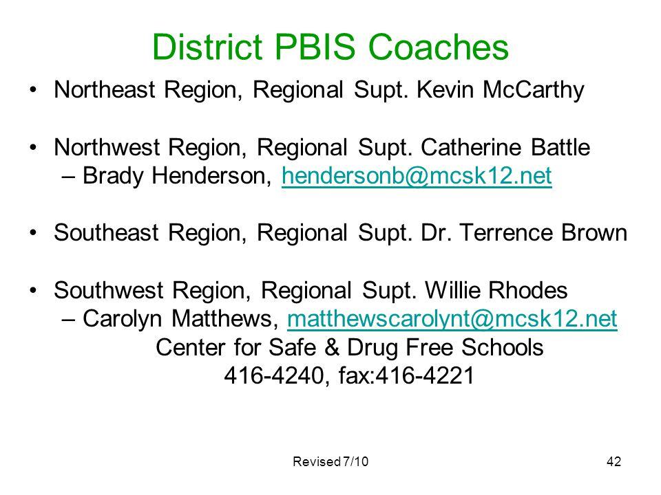 Revised 7/1042 District PBIS Coaches Northeast Region, Regional Supt. Kevin McCarthy Northwest Region, Regional Supt. Catherine Battle –Brady Henderso