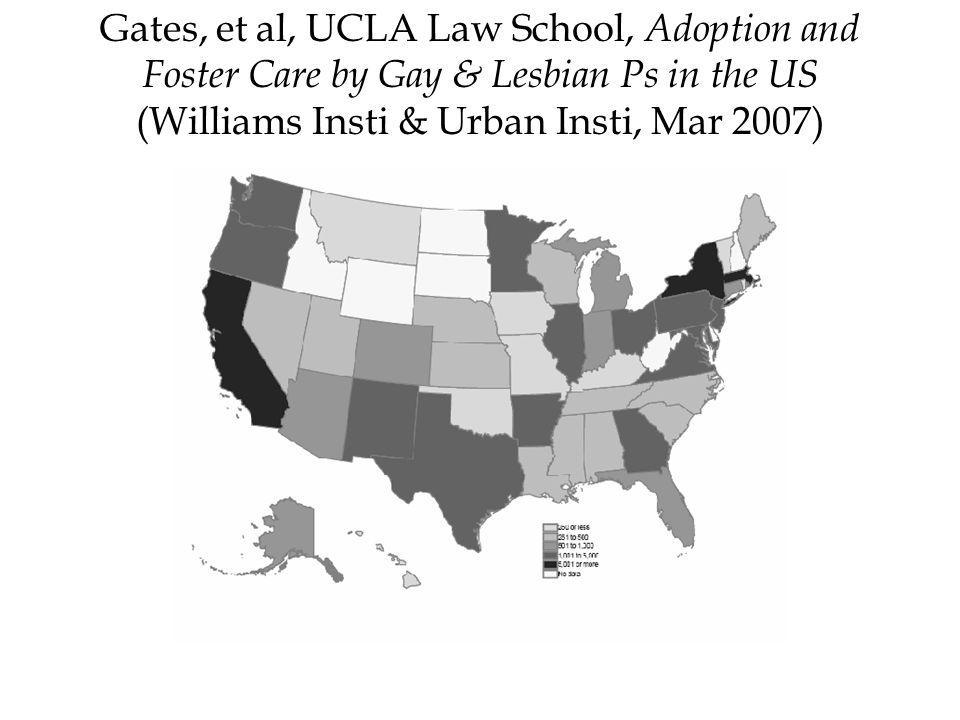 Gates, et al, UCLA Law School, Adoption and Foster Care by Gay & Lesbian Ps in the US (Williams Insti & Urban Insti, Mar 2007)