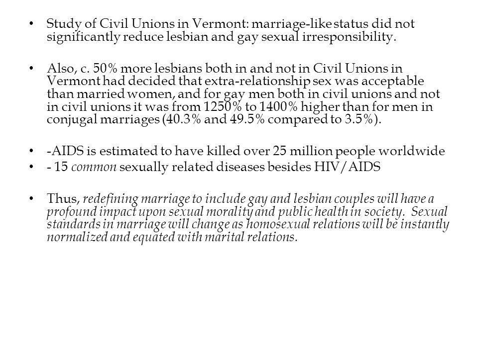 Study of Civil Unions in Vermont: marriage-like status did not significantly reduce lesbian and gay sexual irresponsibility.