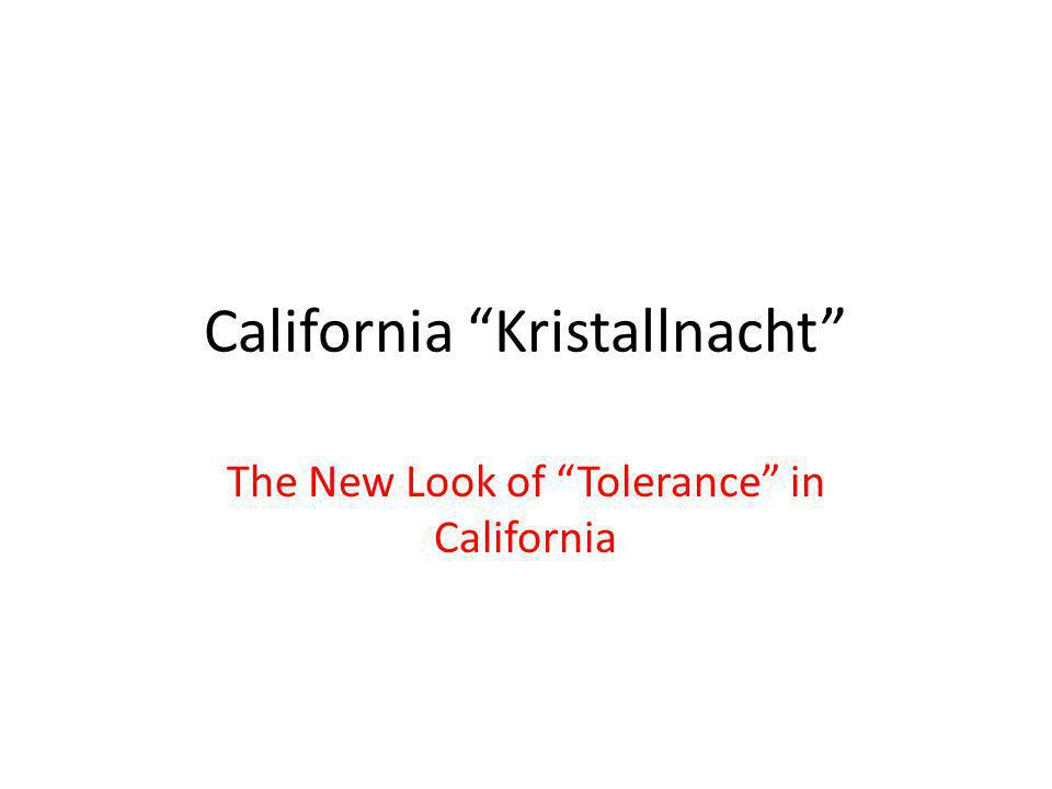 California Kristallnacht The New Look of Tolerance in California