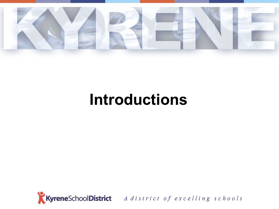 A d i s t r i c t o f e x c e l l i n g s c h o o l s About Kyrene Celebrating 124 years of education.