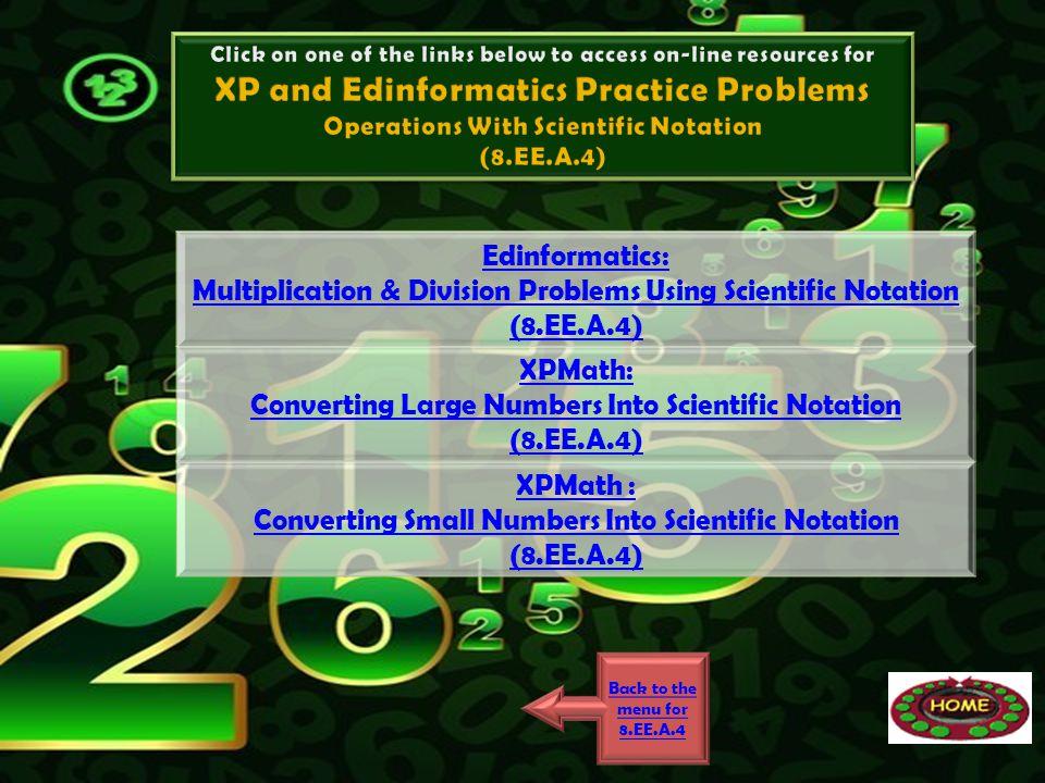 Edinformatics: Multiplication & Division Problems Using Scientific Notation (8.EE.A.4) XPMath: Converting Large Numbers Into Scientific Notation (8.EE