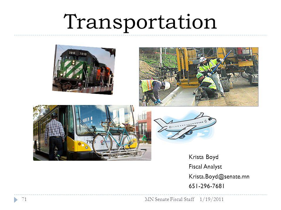 Transportation 1/19/201171 Krista Boyd Fiscal Analyst Krista.Boyd@senate.mn 651-296-7681 MN Senate Fiscal Staff