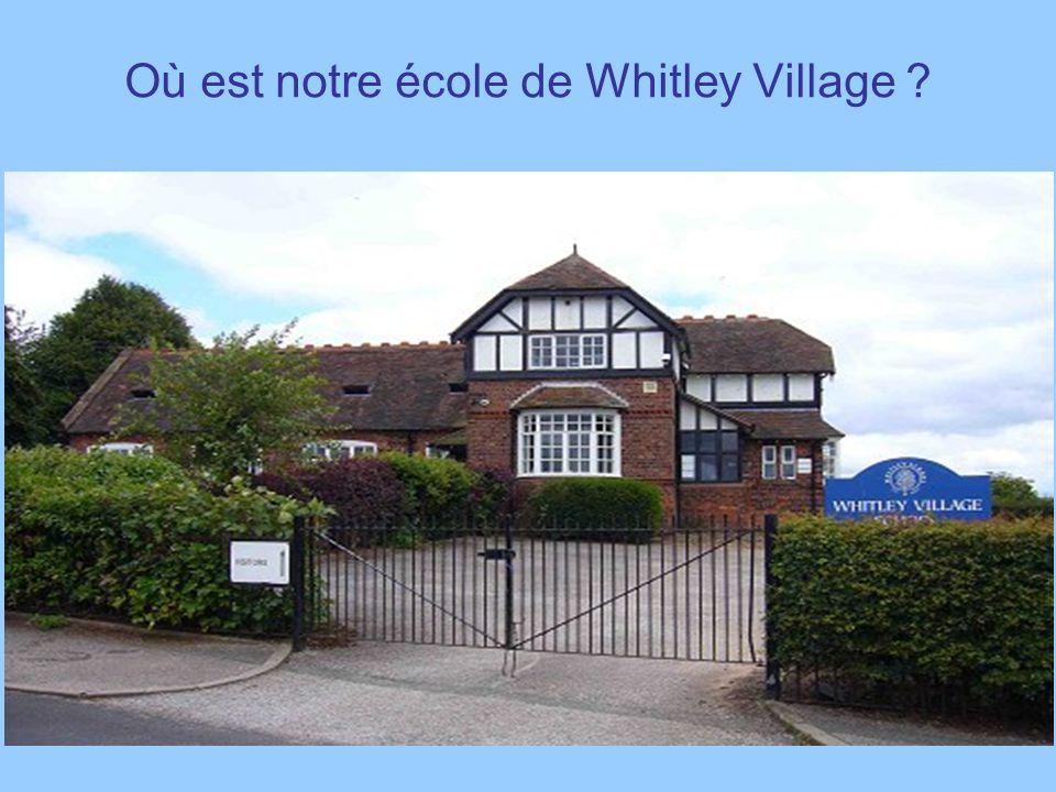 Où est notre école de Whitley Village ?