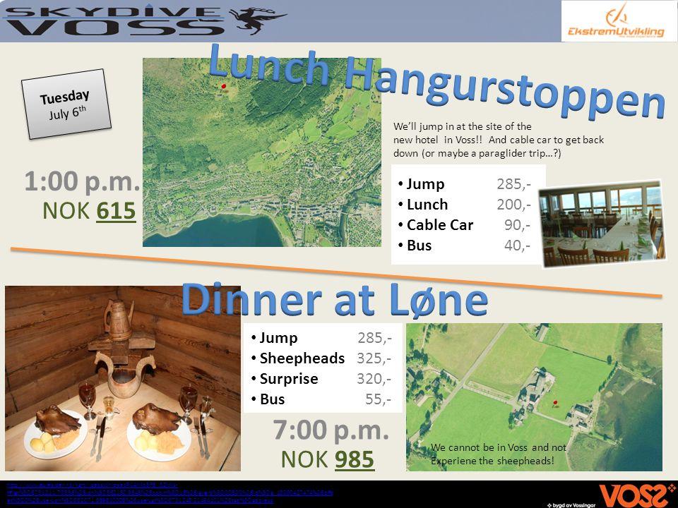 1:00 p.m. Tuesday July 6 th 7:00 p.m. http://www.gulesider.no/kart/;jsessionid=ezRC4Mq3F8_5ZjWs- t#lat%3D6731211.70556%26lon%3D362150.9645%26zoom%3D16