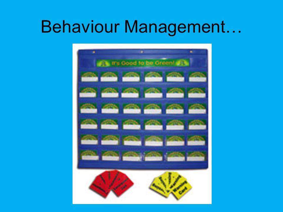 Behaviour Management…