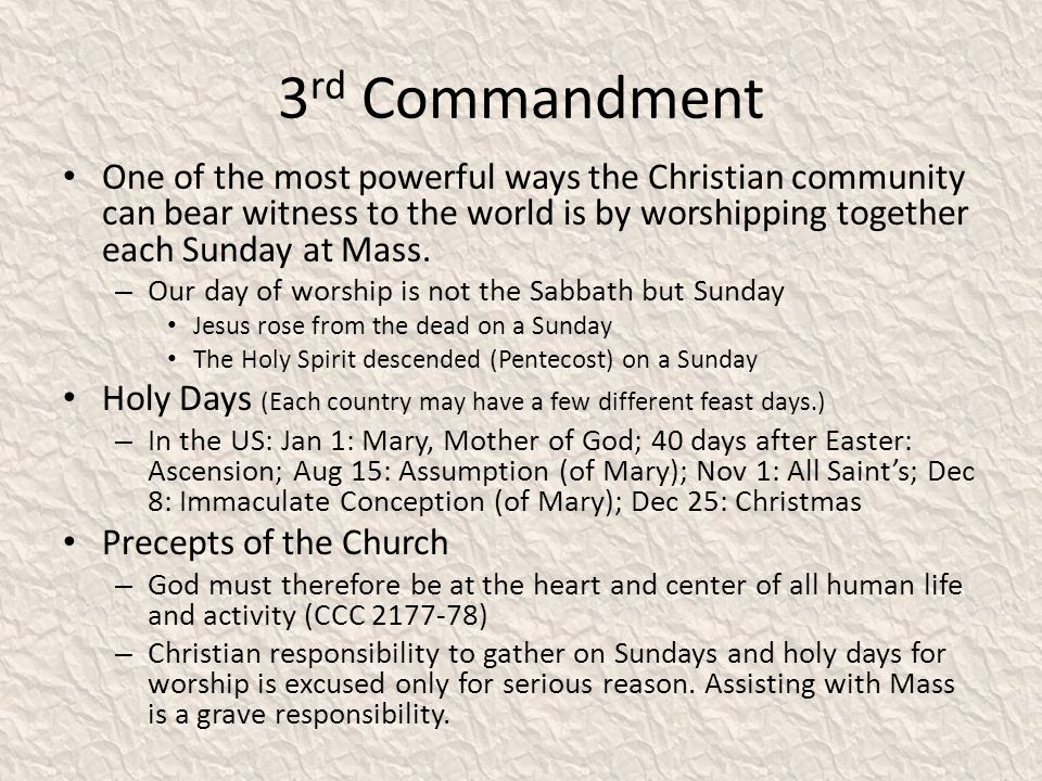 3 rd Commandment One of the most powerful ways the Christian community can bear witness to the world is by worshipping together each Sunday at Mass.