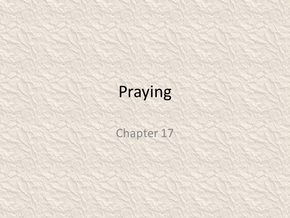 Praying Chapter 17