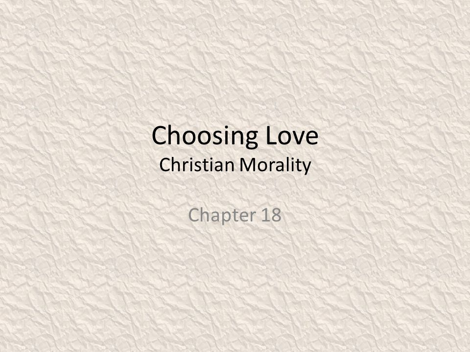 Choosing Love Christian Morality Chapter 18