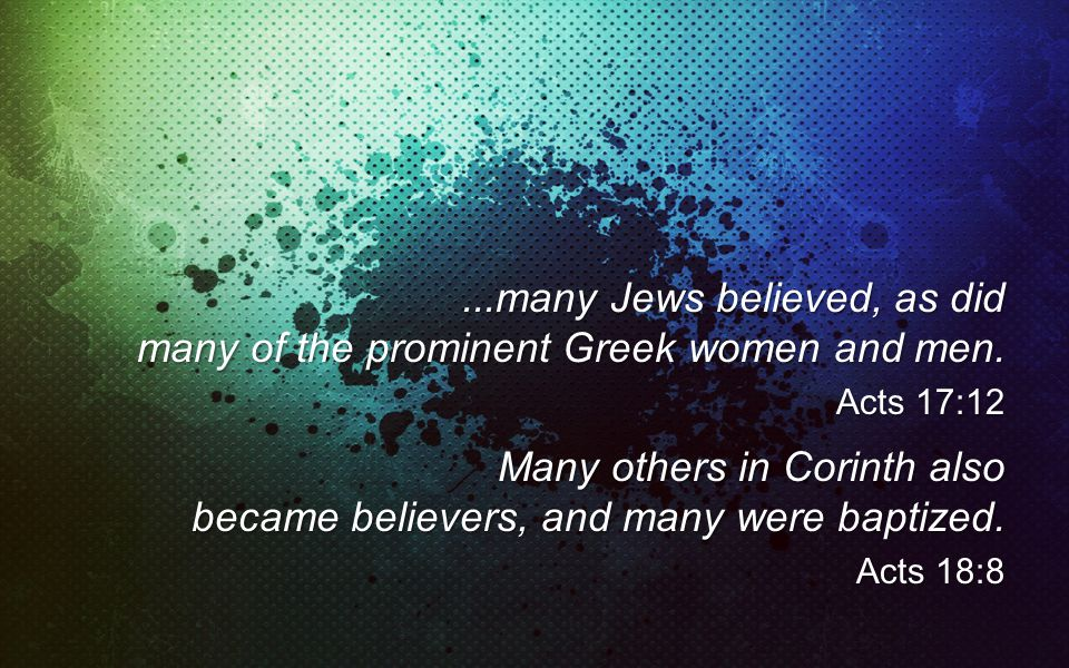 ...many Jews believed, as did many of the prominent Greek women and men.
