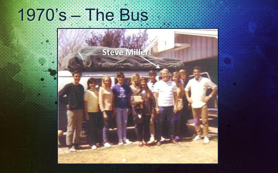 1970s – The Bus Steve Miller!