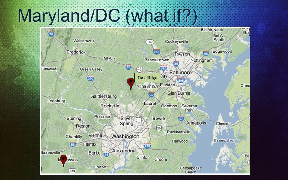 Maryland/DC (what if?) Oak Ridge