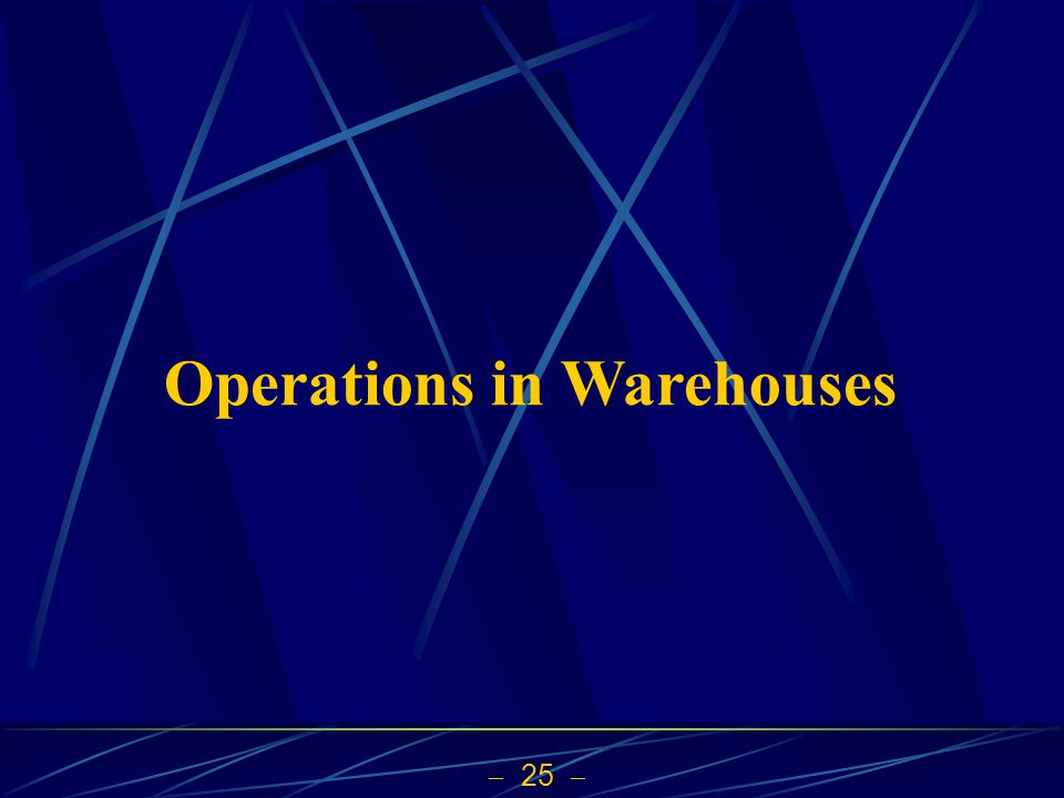 25 Operations in Warehouses