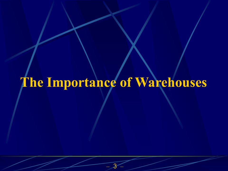 3 The Importance of Warehouses
