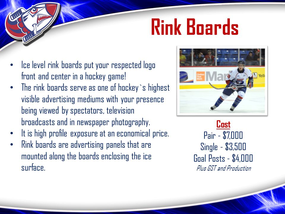 Rink Boards Ice level rink boards put your respected logo front and center in a hockey game.