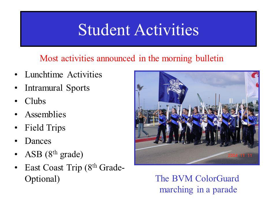 Lunchtime Activities Intramural Sports Clubs Assemblies Field Trips Dances ASB (8 th grade) East Coast Trip (8 th Grade- Optional) Student Activities