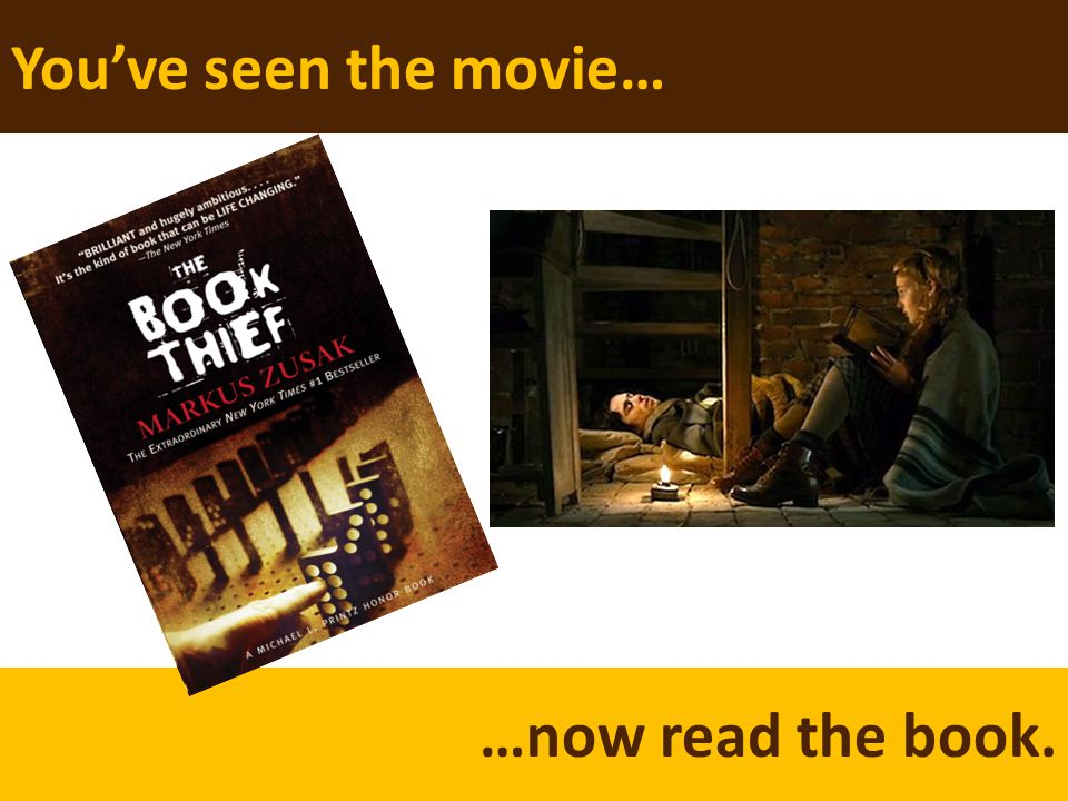 Image Youve seen the movie… …now read the book.