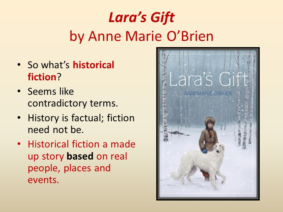 Laras Gift by Anne Marie OBrien So whats historical fiction.