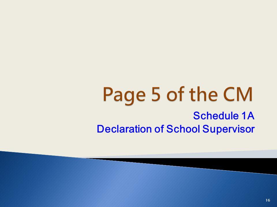 Schedule 1A Declaration of School Supervisor 16