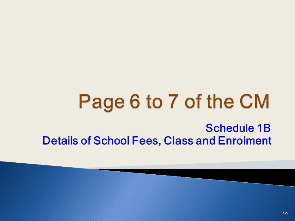 Schedule 1B Details of School Fees, Class and Enrolment 19