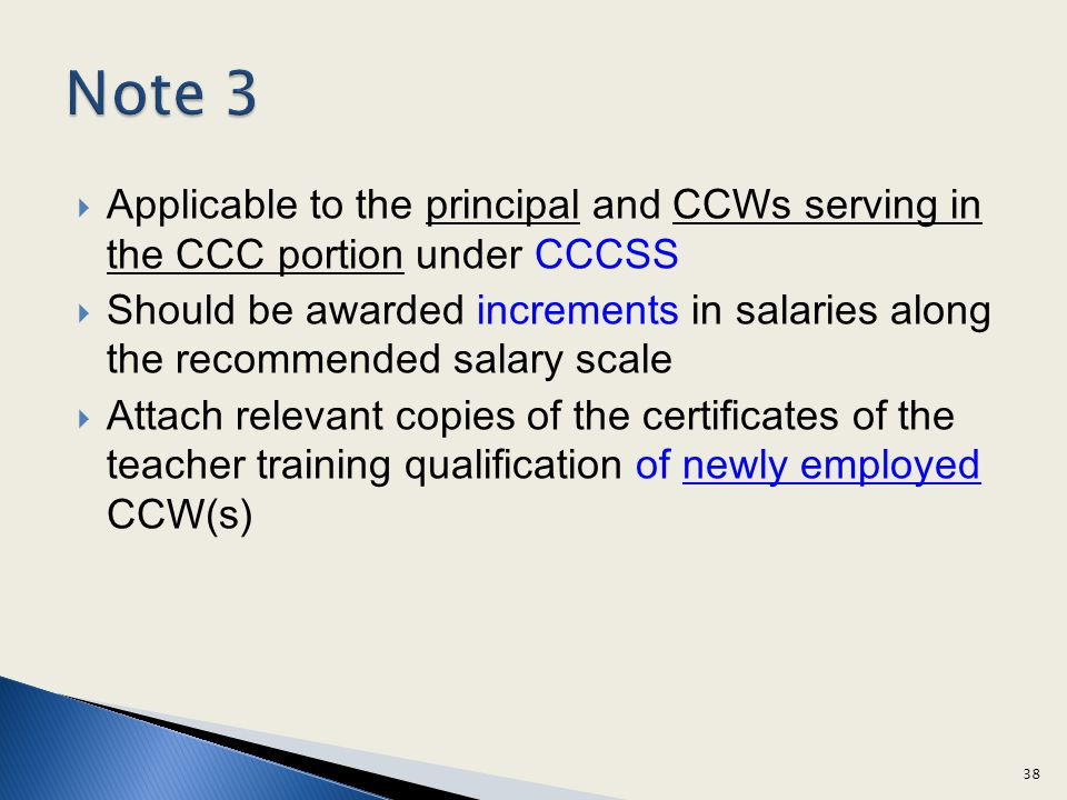 Applicable to the principal and CCWs serving in the CCC portion under CCCSS Should be awarded increments in salaries along the recommended salary scal