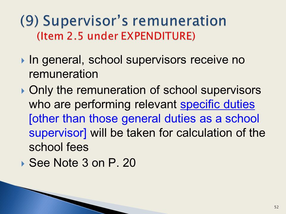 In general, school supervisors receive no remuneration Only the remuneration of school supervisors who are performing relevant specific duties [other