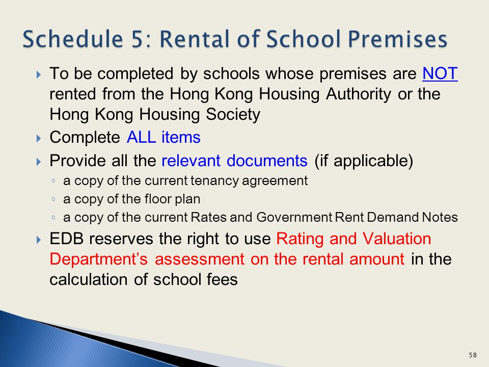 To be completed by schools whose premises are NOT rented from the Hong Kong Housing Authority or the Hong Kong Housing Society Complete ALL items Prov