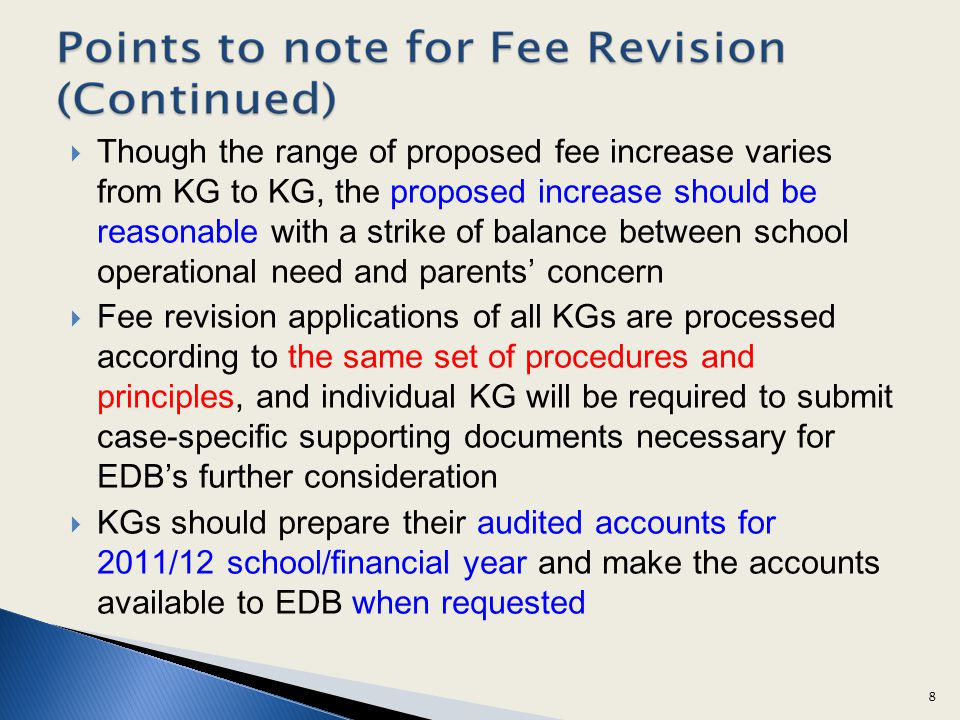 Though the range of proposed fee increase varies from KG to KG, the proposed increase should be reasonable with a strike of balance between school ope