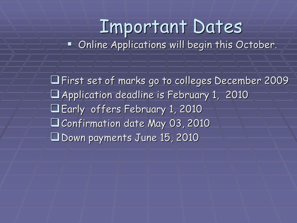 Important Dates Online Applications will begin this October.