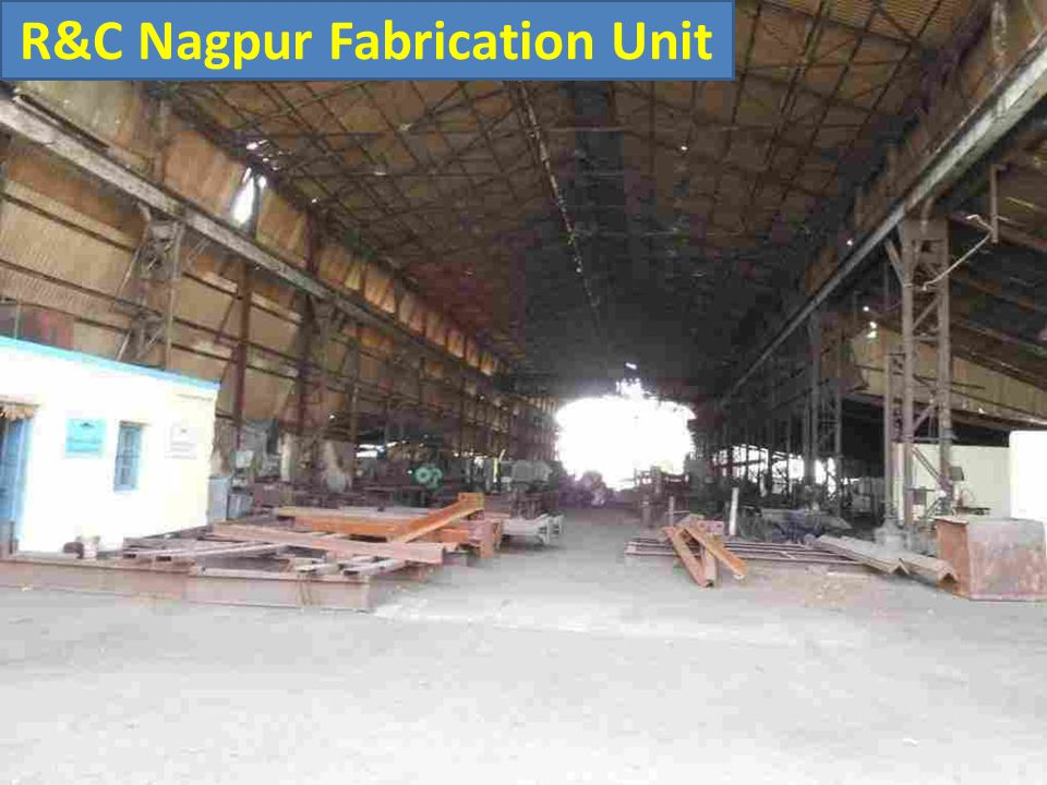 R&C Nagpur Fabrication Unit