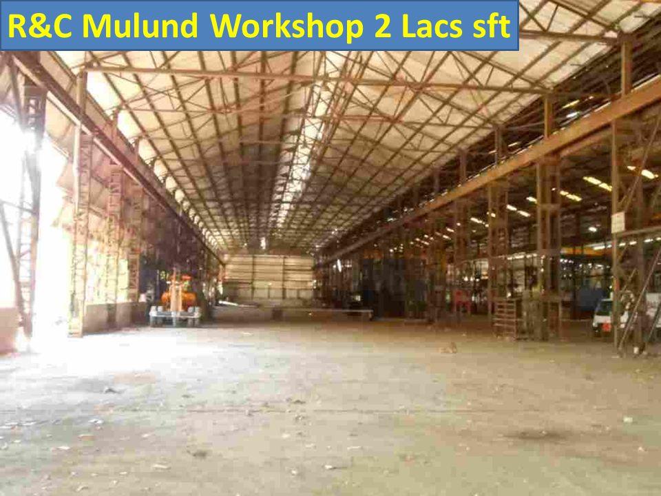 R&C Mulund Workshop 2 Lacs sft
