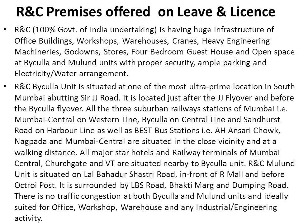 R&C (100% Govt. of India undertaking) is having huge infrastructure of Office Buildings, Workshops, Warehouses, Cranes, Heavy Engineering Machineries,