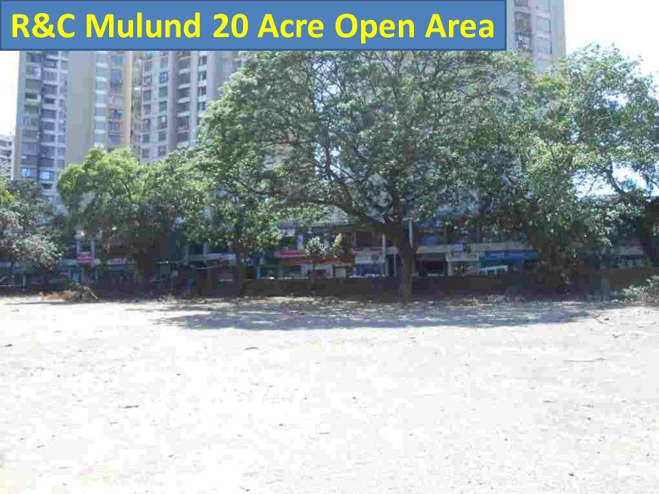 R&C Mulund 20 Acre Open Area
