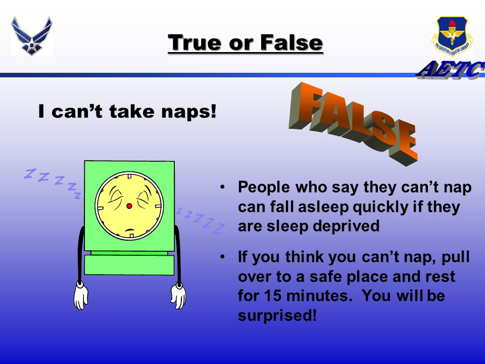 I cant take naps! People who say they cant nap can fall asleep quickly if they are sleep deprived If you think you cant nap, pull over to a safe place
