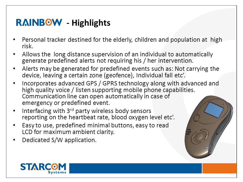 - Highlights Personal tracker destined for the elderly, children and population at high risk. Allows the long distance supervision of an individual to