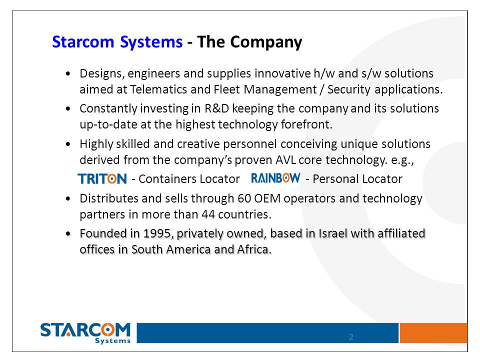Business Models & offered Solutions Starcom Systems offers OEM h/w and s/w solutions based on the following business models: OEM h/w and s/w from Starcom Systems branded with the operators logo and name.