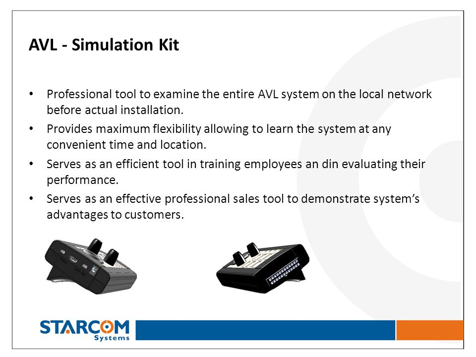 AVL - Simulation Kit Professional tool to examine the entire AVL system on the local network before actual installation. Provides maximum flexibility