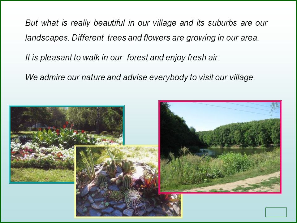 But what is really beautiful in our village and its suburbs are our landscapes.
