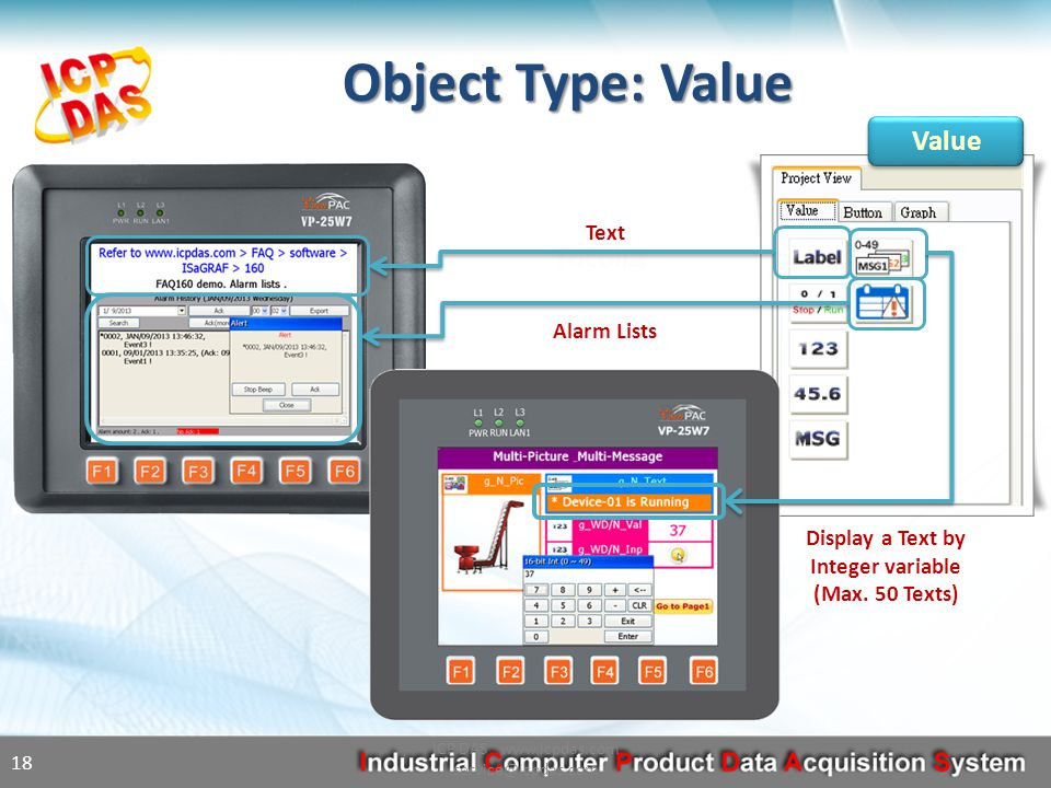 Value Object Type: Value ICP DAS www.icpdas.com service@icpdas.com 18 Text Alarm Lists Display a Text by Integer variable (Max.