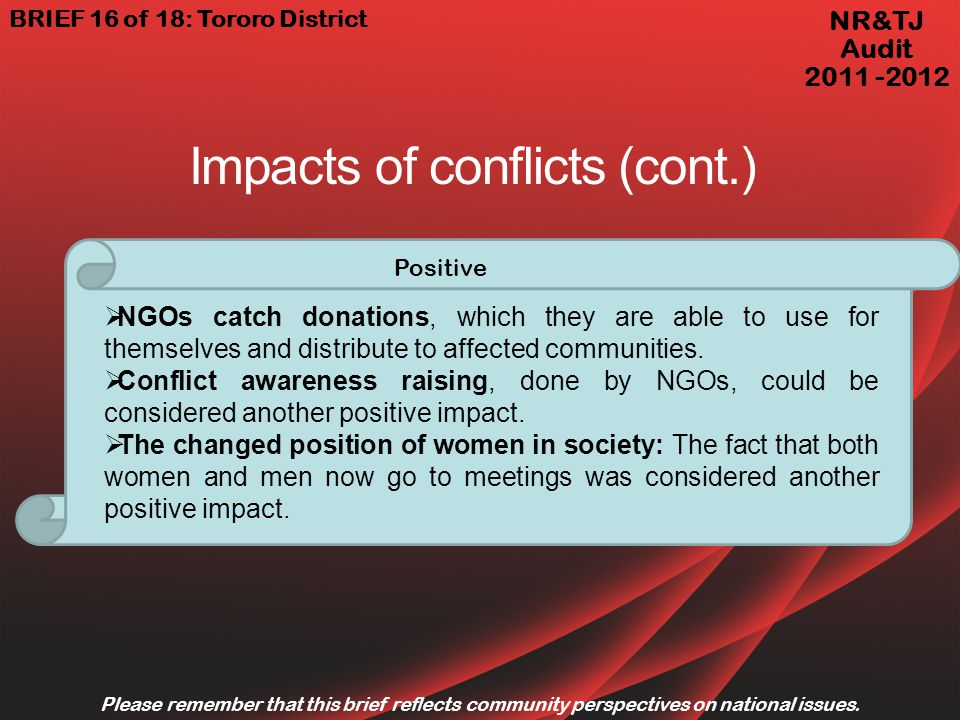 Impacts of conflicts (cont.) NGOs catch donations, which they are able to use for themselves and distribute to affected communities.
