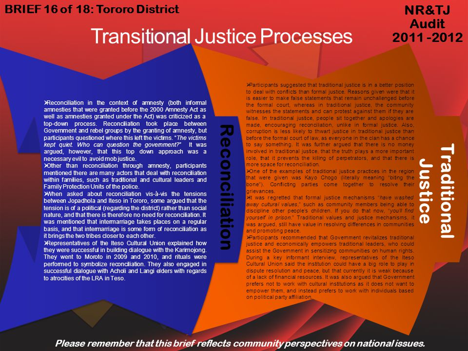 Traditional Justice Reconciliation Reconciliation in the context of amnesty (both informal amnesties that were granted before the 2000 Amnesty Act as well as amnesties granted under the Act) was criticized as a top-down process.