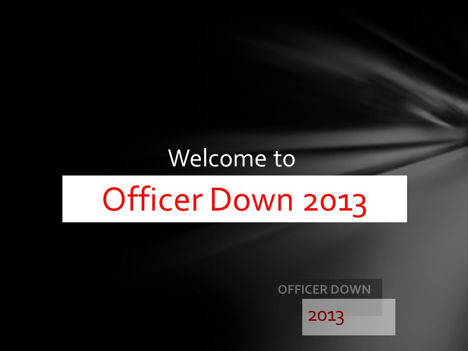 Welcome to Officer Down 2013 2013