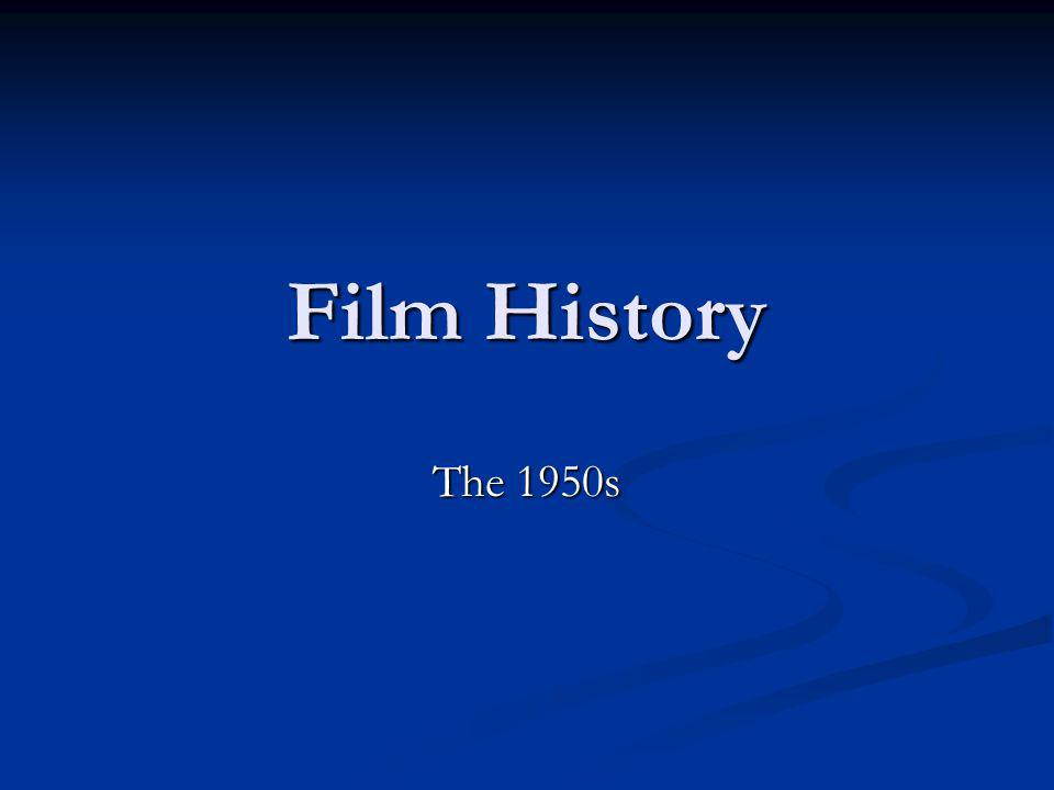 Film History The 1950s