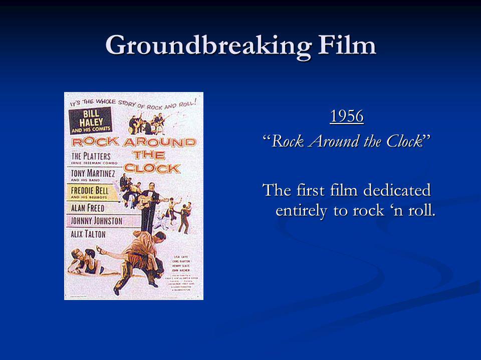 Groundbreaking Film 1956 Rock Around the ClockRock Around the Clock The first film dedicated entirely to rock n roll.