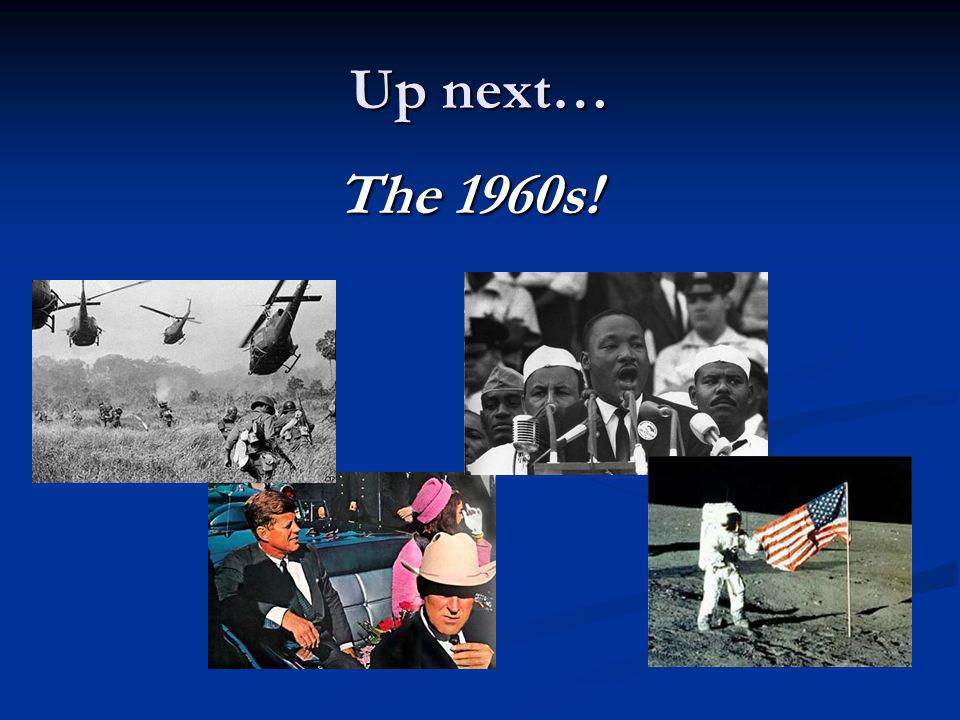 Up next… The 1960s!