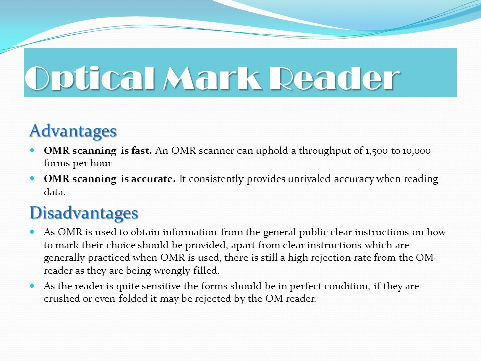 Optical Mark Reader Advantages OMR scanning is fast.